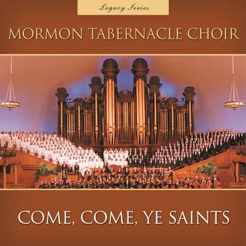 Come, Come, Ye Saints (Legacy Series) de The Mormon Tabernacle Choir