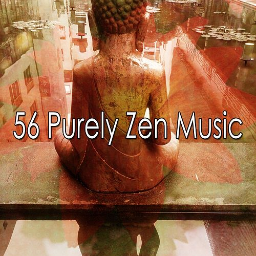 56 Purely Zen Music von Lullabies for Deep Meditation