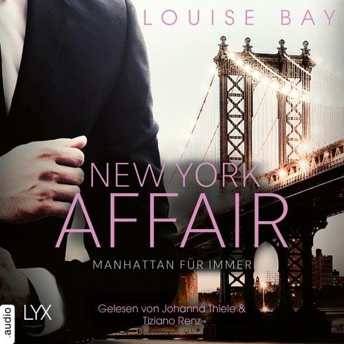 Manhattan für immer - New York Affair 3 (Ungekürzt) von Louise Bay