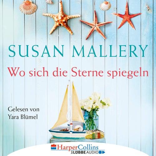 Wo sich die Sterne spiegeln (Ungekürzt) von Susan Mallery