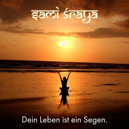 Dein Leben ist ein Segen von Sami Sraya
