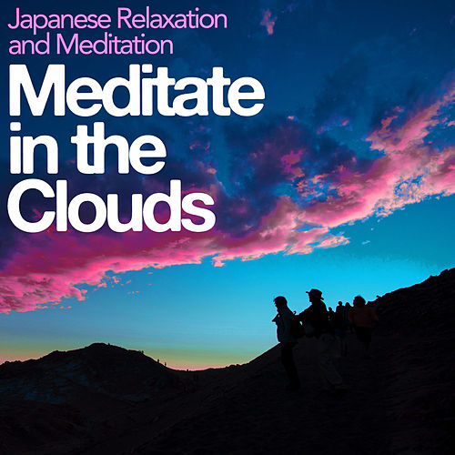 Meditate in the Clouds de Japanese Relaxation and Meditation (1)