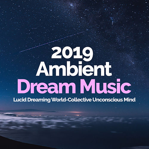 2019 Ambient Dream Music by Asian Traditional Music