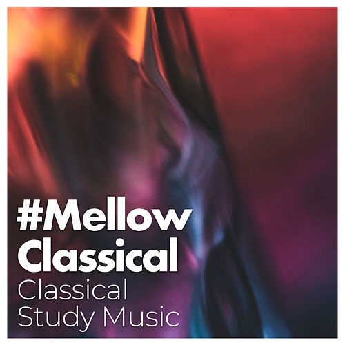 #Mellow Classical by Classical Study Music (1)