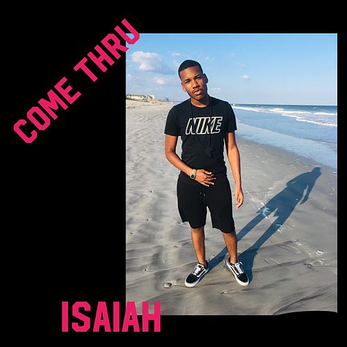 Come Thru by Isaiah