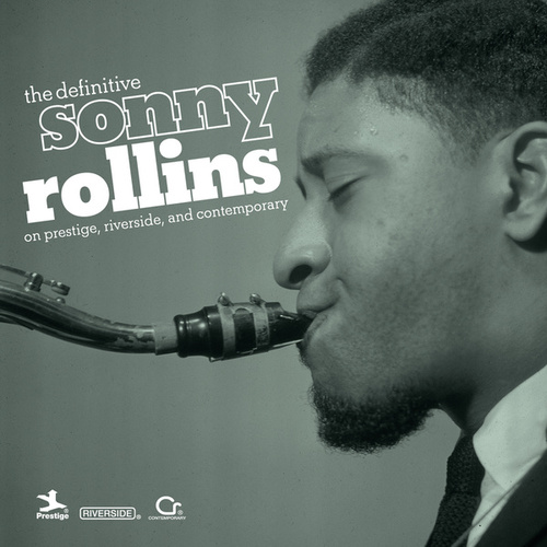 The Definitive Sonny Rollins On Prestige, Riverside, And Contemporary de Sonny Rollins