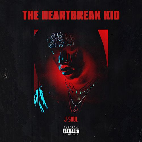The Heartbreak Kid von J-Soul