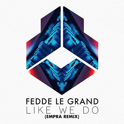 Like We Do (Empra Remix) by Fedde Le Grand