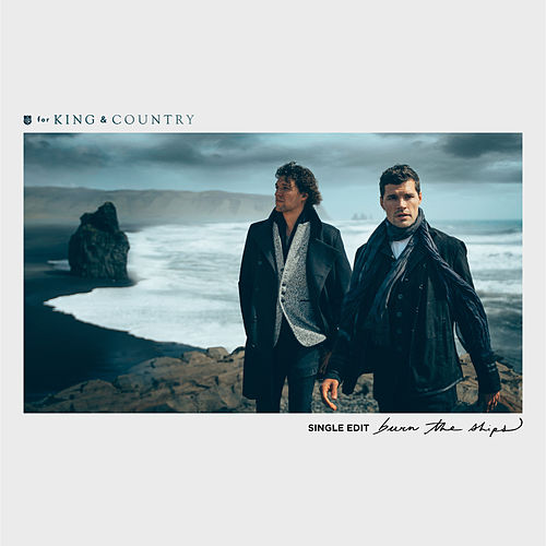Burn The Ships (Single Edit) von For King & Country