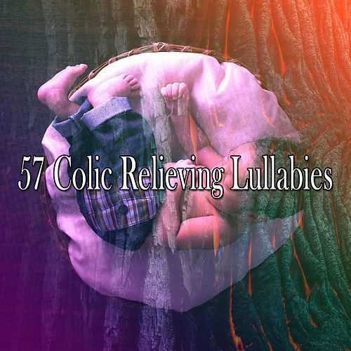 57 Colic Relieving Lullabies von Best Relaxing SPA Music