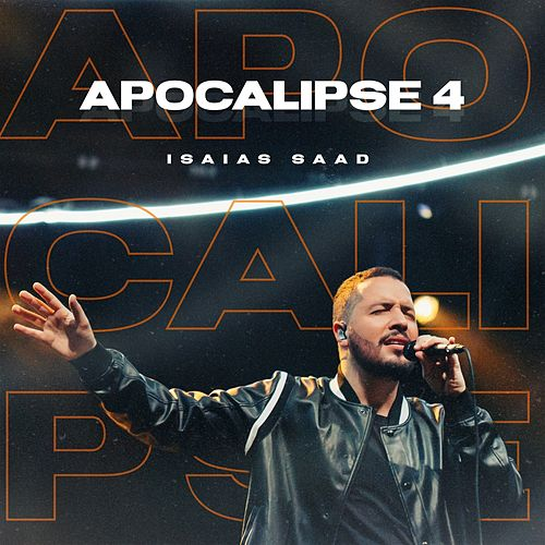 Apocalipse 4 (Ao Vivo) by Isaias Saad