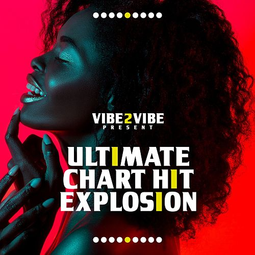 Ultimate Chart Hit Explosion von Vibe2Vibe