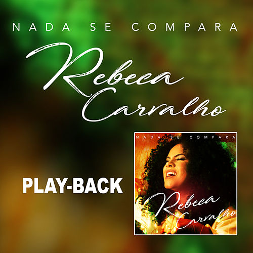 Nada se Compara (Playback) de Rebeca Carvalho