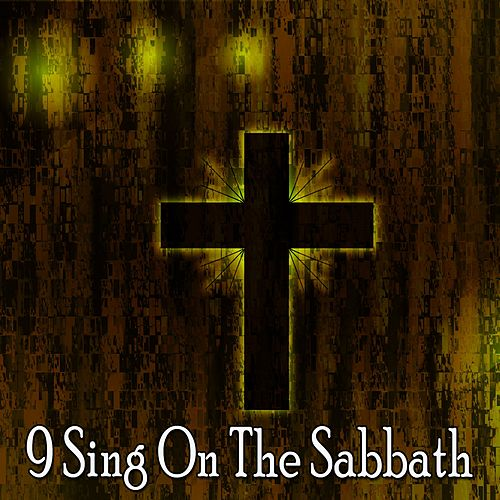 9 Sing on the Sabbath by Christian Hymns