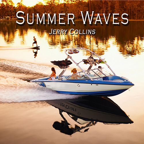Summer Waves by Jerry Collins