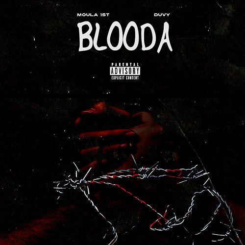 Blooda (feat. Duvy) by Moula 1st