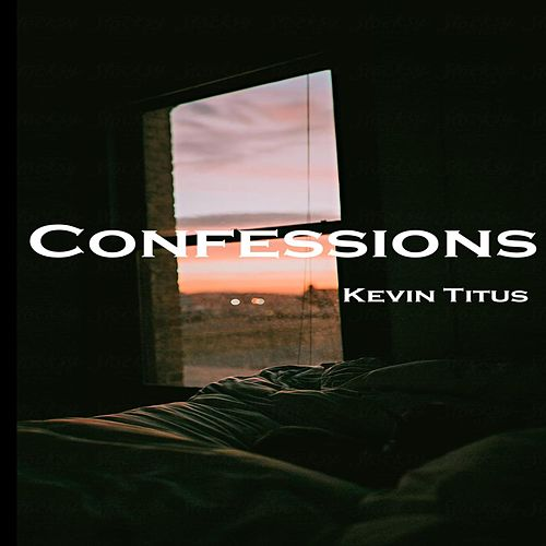 Confessions by Kevin Titus