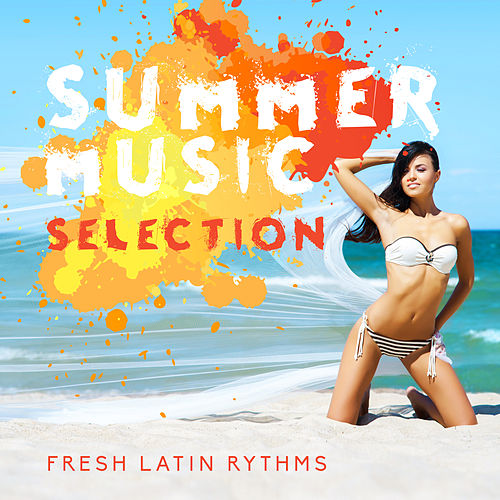 Summer Music Selection: Fresh Latin Rythms von Various Artists