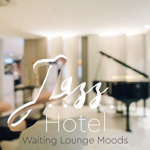 Jazz Hotel: Waiting Lounge Moods von Various Artists