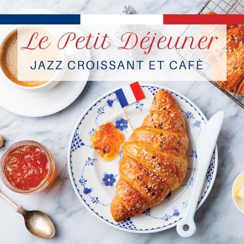 Le petit déjeuner: jazz croissant et cafè von Various Artists