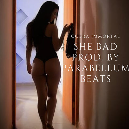 She Bad von Cobra Immortal