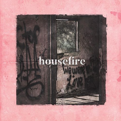 We Were in Love Here by Housefire