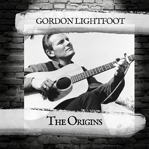 The Origins by Gordon Lightfoot