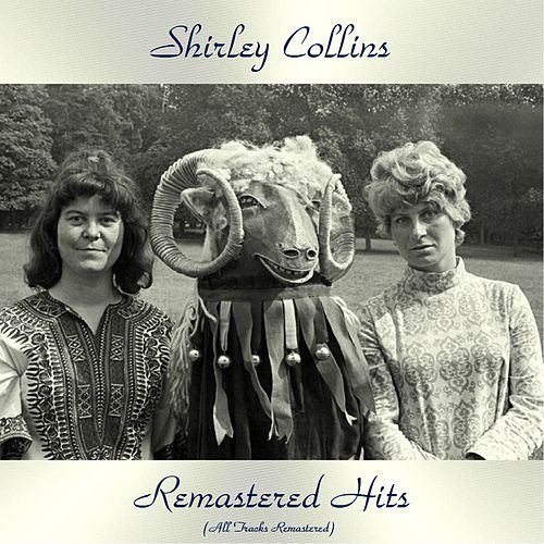 Remastered Hits (All Tracks Remastered 2019) by Shirley Collins