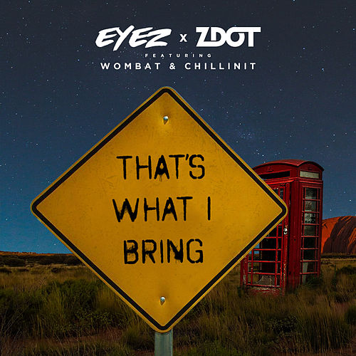 That's What I Bring by Eyez