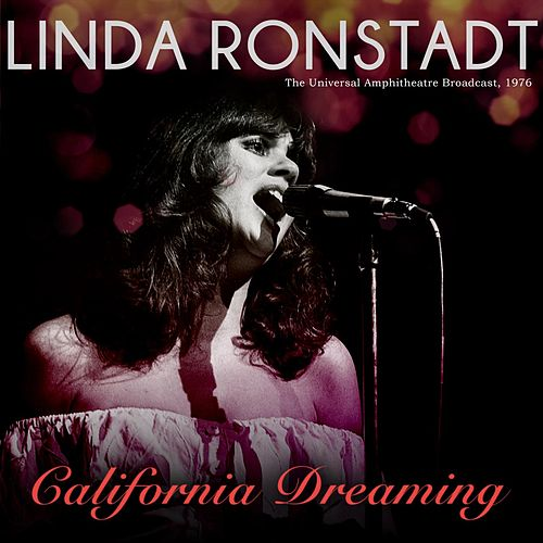 California Dreaming by Linda Ronstadt