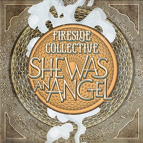 She Was an Angel by Fireside Collective