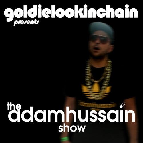 The Adam Hussain Show von Goldie Lookin' Chain