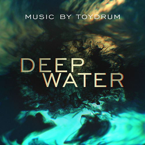 Deep Water (Original Television Soundtrack) by Toydrum