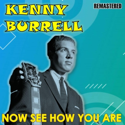 Now See How You Are de Kenny Burrell