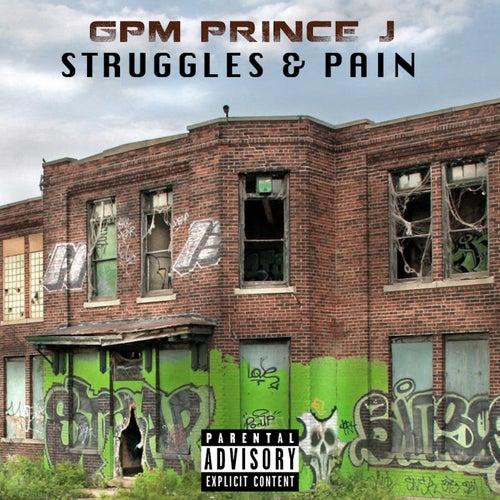 Struggles & Pain by GPM Prince J