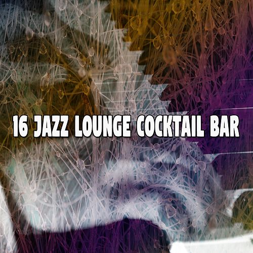 16 Jazz Lounge Cocktail Bar by Relaxing Piano Music Consort