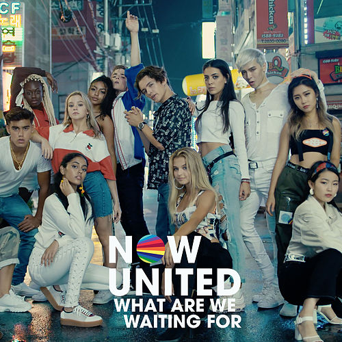 What Are We Waiting For de Now United