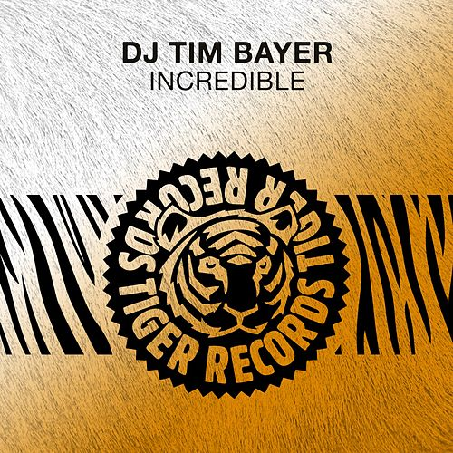 Incredible von DJ Tim Bayer