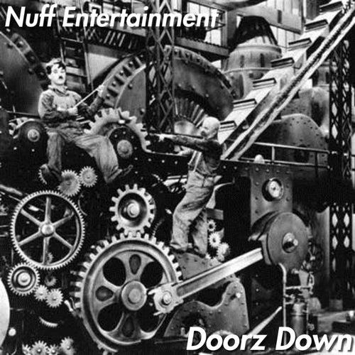 Doorz Down de Nuff Entertainment