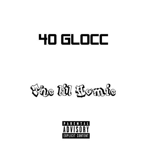 The Lil Homie von 40 Glocc