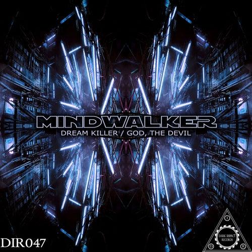 Dream Killer / God, the Devil by Mindwalker