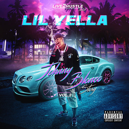 Johnny Blanco Story, Vol 2 de Lil Yella