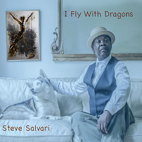 I Fly with Dragons by Steve Salvari