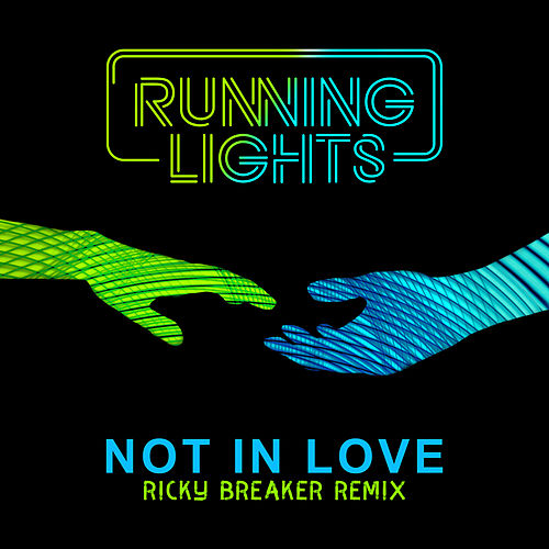 Not In Love (Ricky Breaker Remix) by Running Lights