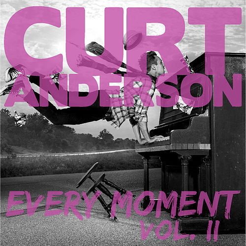Every Moment, Vol. 2 de Curt Anderson