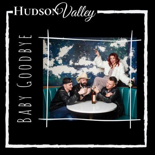 Baby Goodbye by Hudson Valley