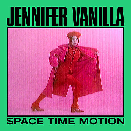 Space Time Motion by Jennifer Vanilla