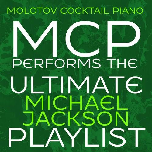 MCP Performs the Ultimate Michael Jackson Playlist von Molotov Cocktail Piano