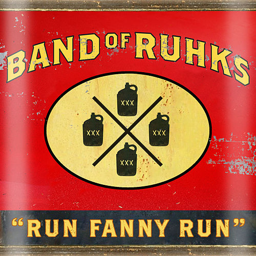 Run Fanny Run by Band of Ruhks