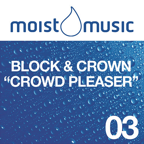 Crowd Pleaser by Block and Crown